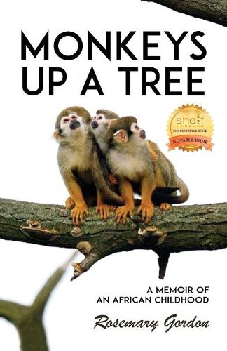 Monkeys up a Tree: A Memoir of an African Childhood (Paperback)