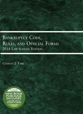 Bankruptcy Code, Rules, and Official Forms, 2018 Law School Edition - Selected Statutes (Paperback)