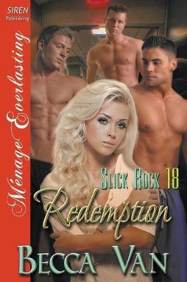 Redemption [Slick Rock 18] (Siren Publishing Menage Everlasting) (Paperback)