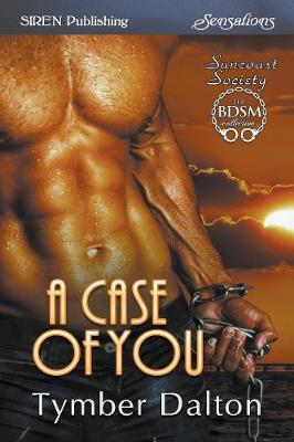 A Case of You [Suncoast Society] (Siren Publishing Sensations Manlove) (Paperback)