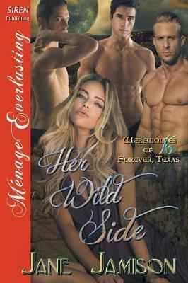 Her Wild Side [Werewolves of Forever, Texas 16] (Siren Publishing Menage Everlasting) (Paperback)