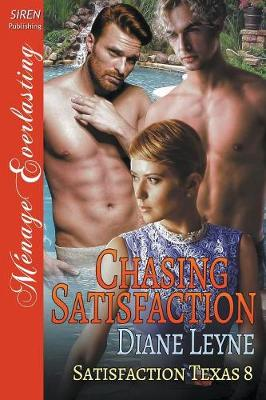 Chasing Satisfaction [Satisfaction, Texas 8] (Siren Publishing Menage Everlasting) (Paperback)