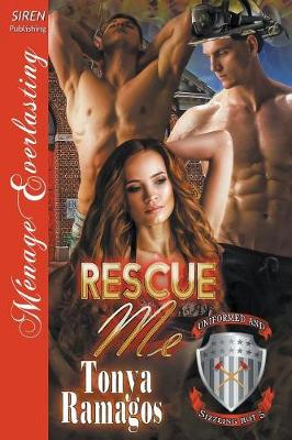 Rescue Me [Uniformed and Sizzling Hot 5] (Siren Publishing Menage Everlasting) (Paperback)