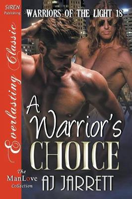 A Warrior's Choice [Warriors of the Light 18] (Siren Publishing Everlasting Classic Manlove) (Paperback)