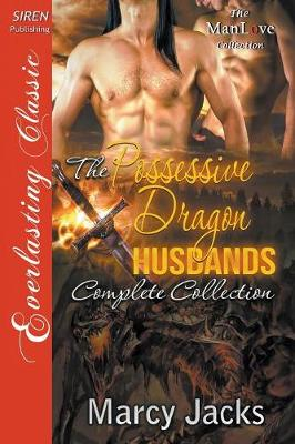 Possessive Dragon Husbands, Complete Collection [A Mating of Convenience: Rescuing His Omega Husband: The Last Omega He Would Ever Choose](siren Publishing Everlasting Classic Manlove) (Paperback)