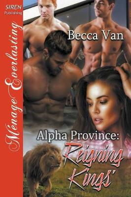 Alpha Province: Reigning Kings' (Siren Publishing Menage Everlasting) (Paperback)