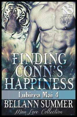 Finding Conn's Happiness [Lubirea Mai 4] (the Bellann Summer Manlove Collection) (Paperback)