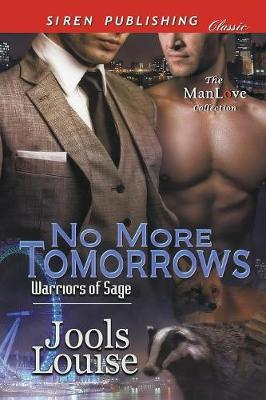 No More Tomorrows [warriors of Sage] (Siren Publishing Classic Manlove) (Paperback)