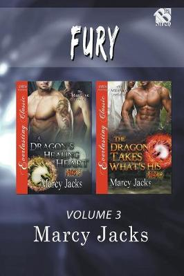 Fury, Volume 3 [a Dragon's Healing Heart: The Dragon Takes What's His](siren Publishing Everlating Classic Manlove) (Paperback)