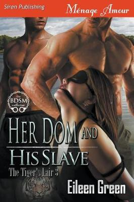 Her Dom and His Slave [the Tiger's Lair 3] (Siren Publishing Menage Amour) (Paperback)