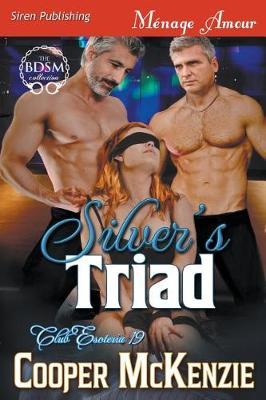 Silver's Triad [club Esoteria 19] (Siren Publishing Menage Amour) (Paperback)