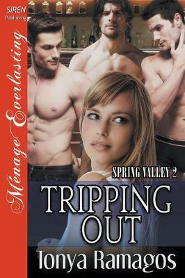 Tripping Out [spring Valley 2] (Siren Publishing Menage Everlasting) (Paperback)