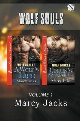 Wolf Souls, Volume 1 [a Wolf's Life: Collin's Submissive] (Siren Publishing Everlasting Classic Manlove) (Paperback)