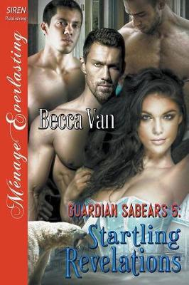 Guardian Sabears 5: Startling Revelations (Siren Publishing Menage Everlasting) (Paperback)