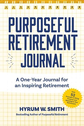Purposeful Retirement Journal: A Journal to Challenge and Inspire Every Week of the Year (Paperback)