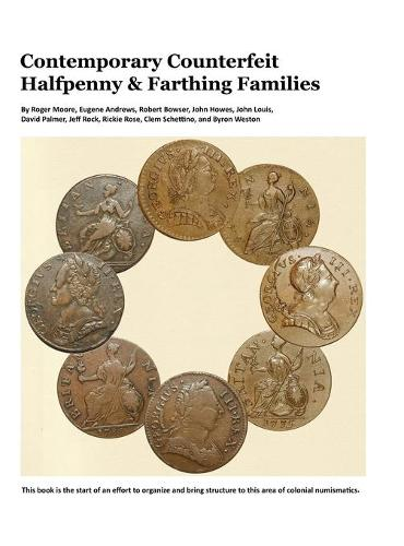 Contemporary Counterfeit Halfpenny & Farthing Families: 2nd Printing (Hardback)