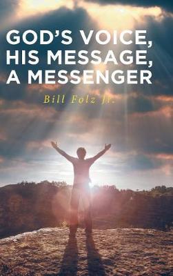 God's Voice, His Message, a Messenger (Hardback)