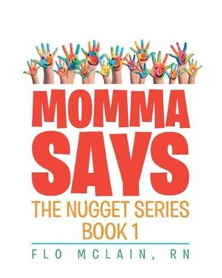 Momma Says: Book 1 - Nugget (Paperback)