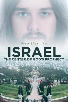Israel: The Center of God's Prophecy (Paperback)