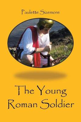 The Young Roman Soldier (Paperback)