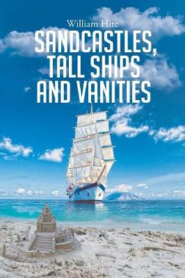 Sandcastles, Tall Ships and Vanities (Paperback)