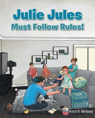Julie Jules Must Follow Rules! (Paperback)