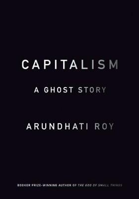 Capitalism: A Ghost Story (Hardback)