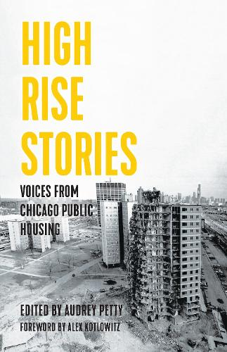 High Rise Stories: Voices from Chicago Public Housing - Voice of Witness (Paperback)