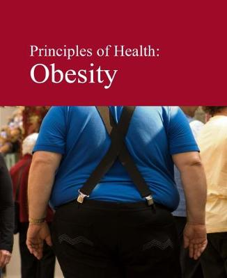 Principles of Health: Obesity (Hardback)