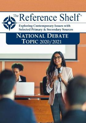 Reference Shelf: National Debate Topic 2020/21 (Paperback)