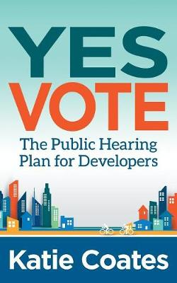 Yes Vote: The Public Hearing Plan for Developers (Paperback)
