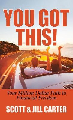 You Got This!: Your Million Dollar Path to Financial Freedom (Hardback)