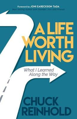 Life Worth Living: What I Learned Along the Way (Paperback)