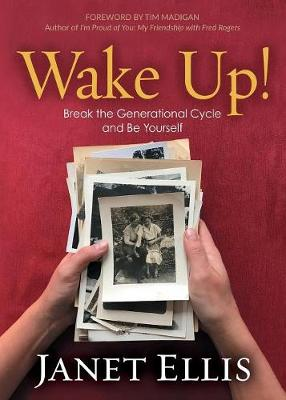 Wake Up!: Break the Generational Cycle and Be Yourself (Paperback)
