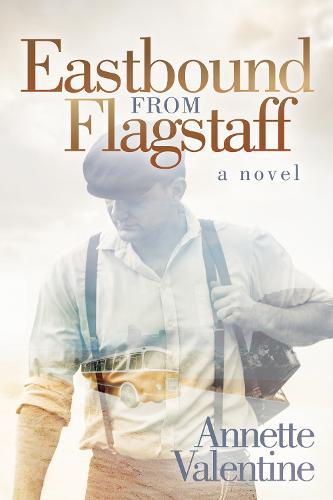 Eastbound from Flagstaff: A Novel (Paperback)