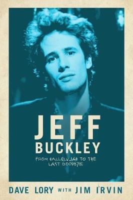 Jeff Buckley: From Hallelujah to the Last Goodbye (Paperback)
