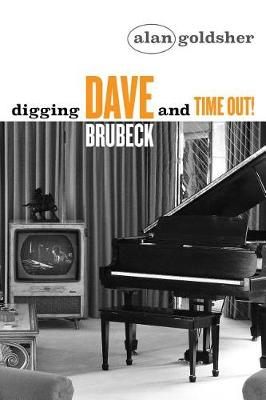 Digging Dave Brubeck and Time Out! - Digging... (Paperback)