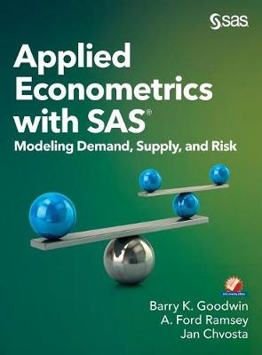 Applied Econometrics with SAS: Modeling Demand, Supply, and Risk (Hardback)