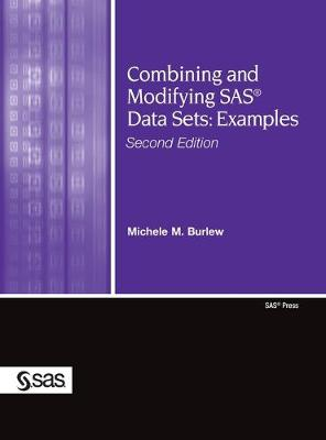 Combining and Modifying SAS Data Sets: Examples, Second Edition (Hardcover edition) (Hardback)