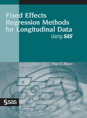 Fixed Effects Regression Methods for Longitudinal Data Using SAS (Hardback)