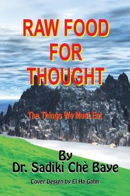 Raw Food for Thought: The Things We Must Eat (Paperback)