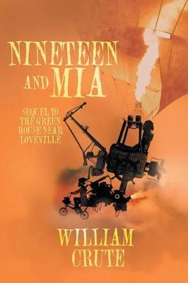 Nineteen and MIA: Sequel to the Green House Near Loveville (Paperback)
