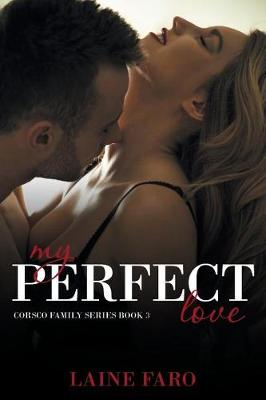 My Perfect Love: Corsco Family Series Book 3 (Paperback)