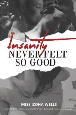 Insanity Never Felt So Good (Paperback)