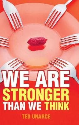 We Are Stronger Than We Think (Hardback)