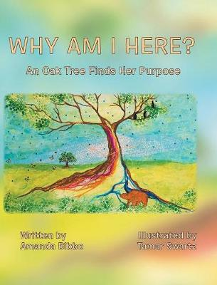 Why Am I Here?: An Oak Tree Finds Her Purpose (Hardback)