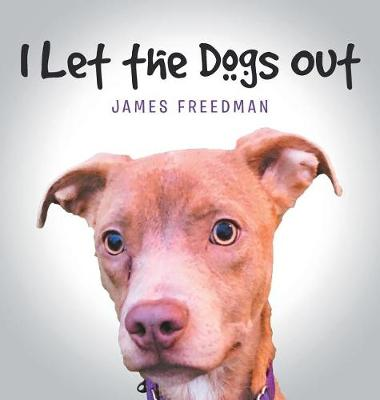 I Let the Dogs Out (Hardback)
