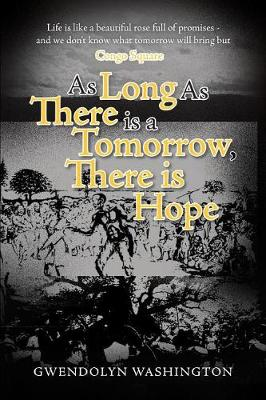 As Long as There is a Tomorrow, There is Hope (Paperback)