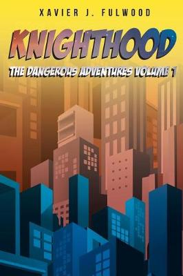 Knighthood: The Dangerous Adventures (Paperback)