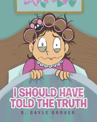 I Should Have Told the Truth (Paperback)